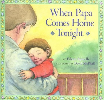 When Papa Comes Home Tonight  -     By: Eileen Spinelli