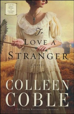 To Love a Stranger  -     By: Colleen Coble