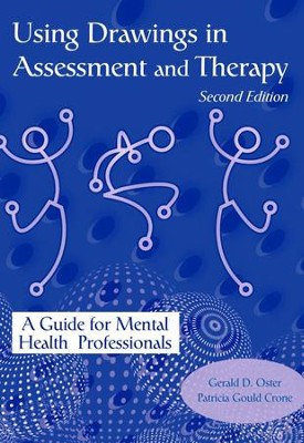 Using Drawing in Assessment and Therapy: A Guide for Mental Health Professionals, Revised  -     By: Gerald D. Oster, Patricia Gould Crone