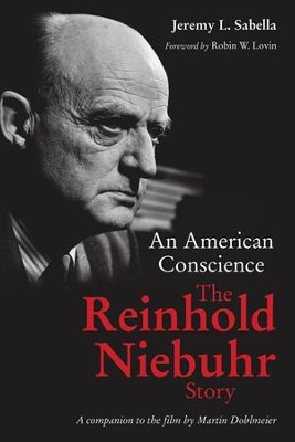 An American Conscience: The Reinhold Niebuhr Story - eBook  -     By: Jeremy L. Sabella