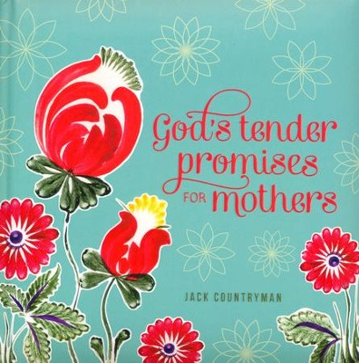 God's Tender Promise for Mothers, Padded Hardcover   -     By: Jack Countryman