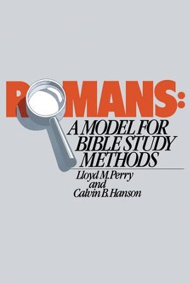 Romans: A Model for Bible Study Methods / Digital original - eBook  -     By: Lloyd Perry, Calvin Hanson