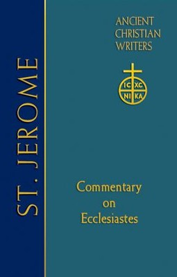 St. Jerome: Commentary on Ecclesiastes  -     By: Richard J. Goodrich, David J.D. Miller