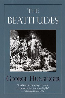 The Beatitudes  -     By: George Hunsinger