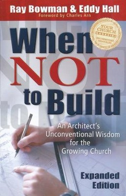 When Not to Build, Expanded Edition   -     By: Ray Bowman, Eddy Hall
