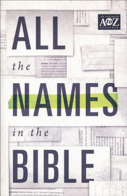 All the Names in the Bible: A to Z Series  -