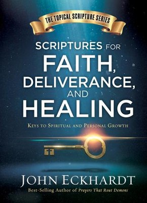 Scriptures for Healing and Deliverance: A Topical Guide to Spiritual and Personal Growth - eBook  -     By: John Eckhardt