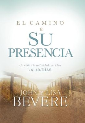 El Camino a Su Presencia (Pathway to His Presence), eBook   -     By: John Bevere, Lisa Bevere