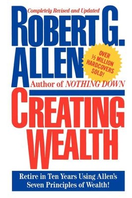 Creating Wealth: Retire in Ten Years Using Allen's Seven Principles of Wealth - eBook  -     By: Robert G. Allen