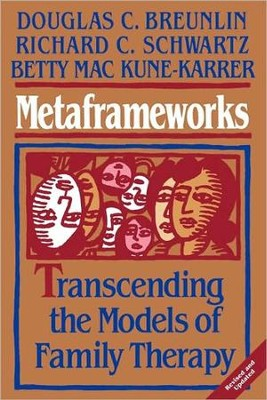 Metaframeworks: Transcending the Models of Family Therapy  -     By: Douglas C. Breunlin