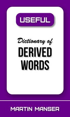Useful Dictionary of Derived Words - eBook  -     By: Martin Manser
