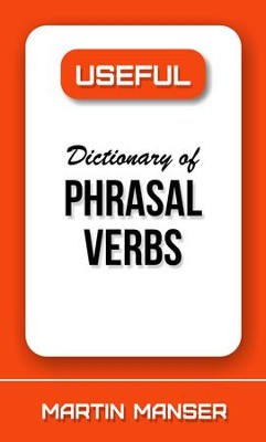 Useful Dictionary of Phrasal Verbs - eBook  -     By: Martin Manser