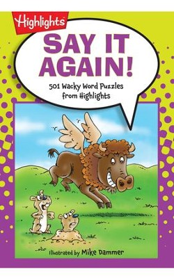 Say It Again!: 501 Wacky Word Puzzles  -