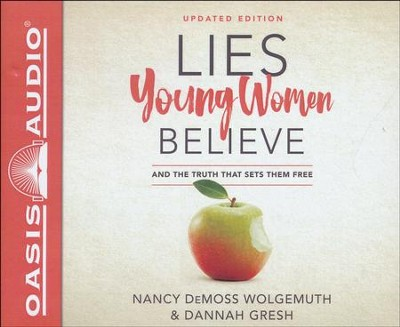 Lies Young Women Believe: And the Truth That Sets Them Free - unabrodged audiobook on CD  -     Narrated By: Pamela Klein     By: Nancy DeMoss Wolgemuth, Dannah Gresh