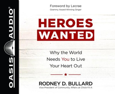 Heroes Wanted: Why the World Needs You to Live Your Heart Out - unabridged audiobook on CD  -     Narrated By: Rodney D. Bullard     By: Rodney D. Bullard