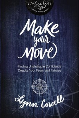 Make Your Move Study Guide: Finding Unshakable Confidence Despite Your Fears and Failures - eBook  -     By: Lynn Cowell