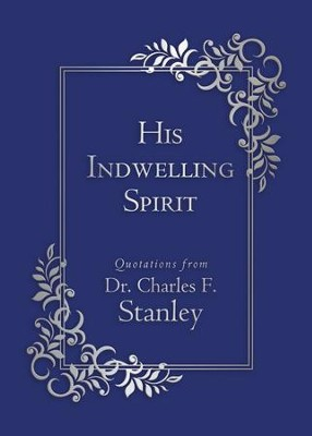 His Indwelling Spirit  -     By: Charles F. Stanley