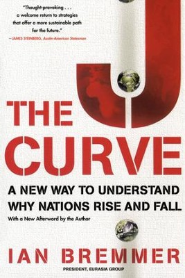 The J Curve: A New Way to Understand Why Nations Rise and Fall - eBook  -     By: Ian Bremmer