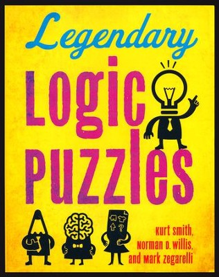 Legendary Logic Puzzles  -     By: Kurt Smith, Norman D. Willis, Mark Zegarelli