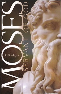 Moses Servant Of God  -     By: F.B. Meyer