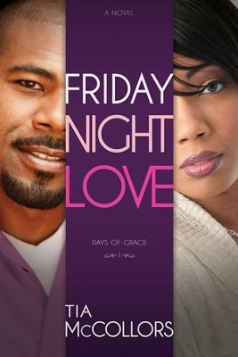 Friday Night Love, Days of Grace series #1   -     By: Tia Mccollors