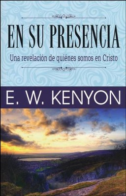 En Su Presencia  (In His Presence)  -     By: E.W. Kenyon