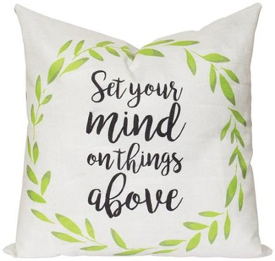 Set Your Mind on Things Above Pillow  -