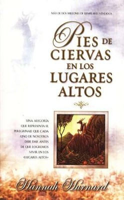 Pies de Ciervas en los Lugares Altos  (Hind's Feet on High Places)  -     By: Hannah Hurnard