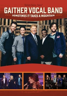 Sometimes It Takes a Mountain (Live in Columbia, TN 2014)  -     By: Gaither Vocal Band