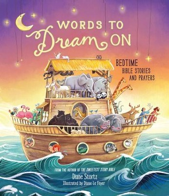Words to Dream On: Bedtime Bible, Imitation Leather, Stories and Prayers  -     By: Diane Stortz
