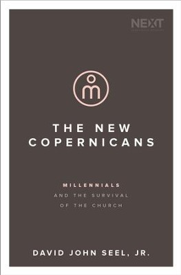 The New Copernicans: Understanding the Millennial Contribution to the Church - eBook  -     By: Thomas Nelson