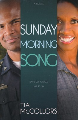 Sunday Morning Song, Days of Grace Series #2   -     By: Tia Mccollors
