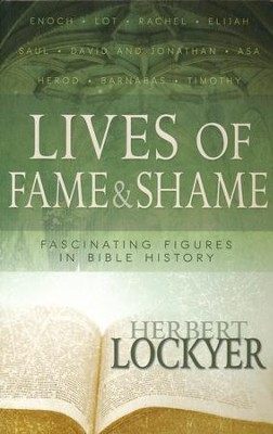 Lives Of Fame & Shame  -     By: Herbert Lockyer