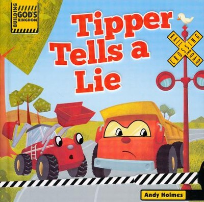 Building God's Kingdom: Tipper Tells A Lie  -     By: Andy Holmes     Illustrated By: Sergio de Giorgi