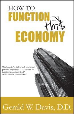 How To Function In This Economy  -     By: Gerald Davis