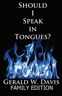 Should I Speak In Tongues - Family Edition  -     By: Gerald Davis