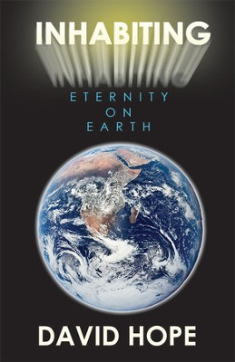 Inhabiting Eternity On Earth  -     By: David Hope