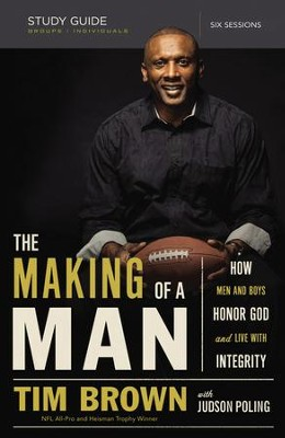 The Making of a Man: How Men and Boys Honor God and  Live with Integrity (Study Guide)  -     By: Tim Brown