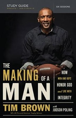 The Making Of A Man: How Men & Boys Honor God & Live with Integrity (Study Guide With DVD)  -     By: Tim Brown