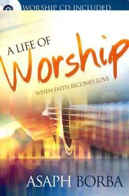 Life Of Worship (Includes Audio CD)    -     By: Asaph Borba
