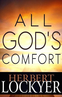 All Gods Comfort  -     By: Herbert Lockyer