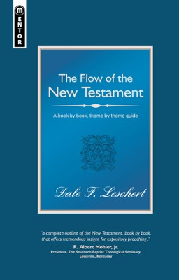 The Flow of the New Testament: A book-by-book guide to the New Testament  -     By: Dale Leschert