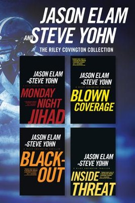 The Riley Covington Collection: Monday Night Jihad / Blown Coverage / Blackout / Inside Threat - eBook  -     By: Jason Elam, Steve Yohn