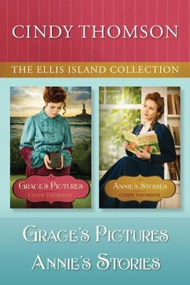 The Ellis Island Collection: Grace's Pictures / Annie's Stories - eBook  -     By: Cindy Thomson