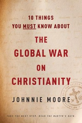 10 Things You Must Know about the Global War on Christianity - eBook  -     By: Johnnie Moore