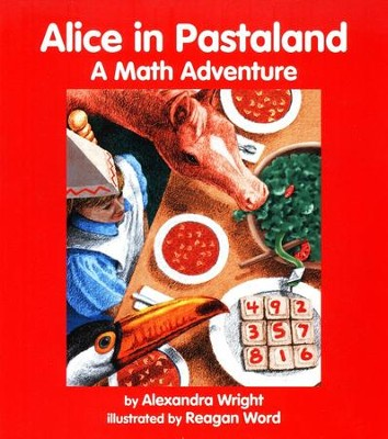 Alice in Pastaland: A Math Adventure   -     By: Alexandra Wright