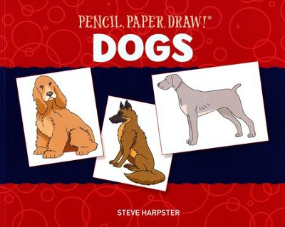 Pencil, Paper, Draw!: Dogs  -     By: Steve Harpster