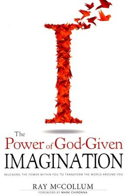 Power Of God Given Imagination  -     By: Ray McCollum