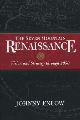 Seven Mountain Renaissance: Vision and Strategy Through 2050  -     By: Johnny Enlow