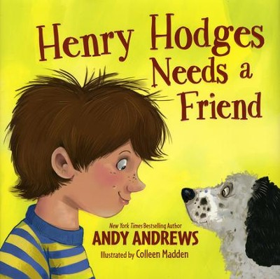 Henry Hodges Needs a Friend  -     By: Andy Andrews